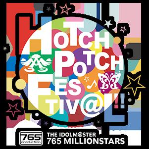 THE IDOLM@STER 765 MILLIONSTARS HOTCHPOTCH FESTIV@L!! 765ミリオンハッチポッチフェスティバル